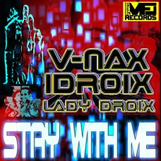 V-NAX IDROIX LADY DROIX-STAY WITH ME