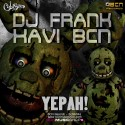 DJ FRANK VS XAVI BCN - YEPAH (JUMP VERSION)