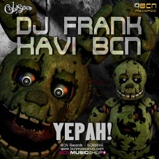 DJ FRANK VS XAVI BCN - YEPAH (ORIGINAL VERSION)
