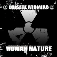 LUISETE ATOMIKO - TOO LITTLE TO LATE