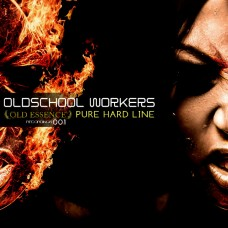 OLDSCHOOL WORKERS - PURE HARD LINE