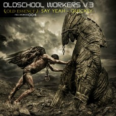 OLDSCHOOL WORKERS - QUICKLY