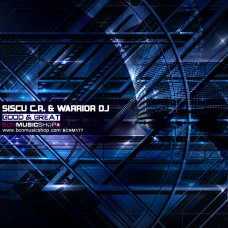 SISCU C.R. & WARRIOR DJ - GOOD & GREAT