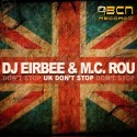 DJ EIRBEE & M.C. ROU - UK DON'T STOP