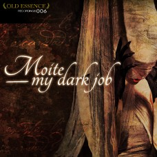 MOITE - MY DARK JOB