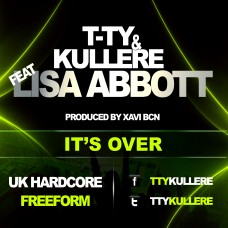 T-TY & KULLERE feat LISA ABBOTT - IT'S OVER