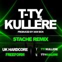 T-TY & KULLERE - STACHE REMIX